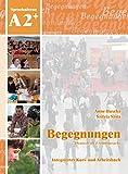 Begegnungen Deutsch als Fremdsprache A2+: Integriertes Kurs- und Arbeitsbuch