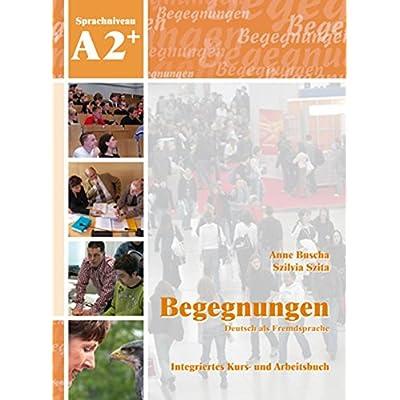 begegnungen deutsch als fremdsprache a2 integriertes kurs und