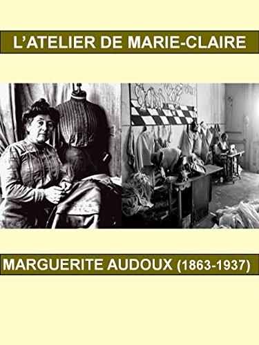 Téléchargement L'atelier de Marie-Claire (1863-1937) : Biographie, Prix Fémina 1910. pdf, epub