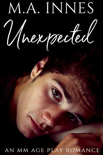 Unexpected: A M/m Age Play Romance (English Edition)