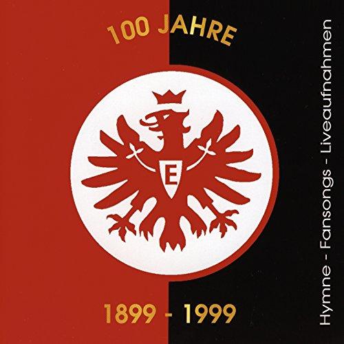 100 Jahre Eintracht Frankfurt ...