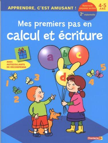 Mes premiers pas en calcul et écriture : Maternelle moyenne section, 4-5 ans