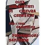 Esercizi commentati Test Professioni Sanitarie Cultura Generale