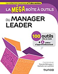 La MEGA boîte à outils du manager leader - 100 outils par Pascale Bélorgey