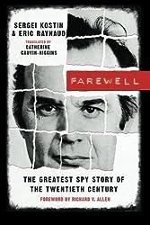 Farewell: The Greatest Spy Story of the Twentieth Century by Sergei Kostin (2011-08-02)