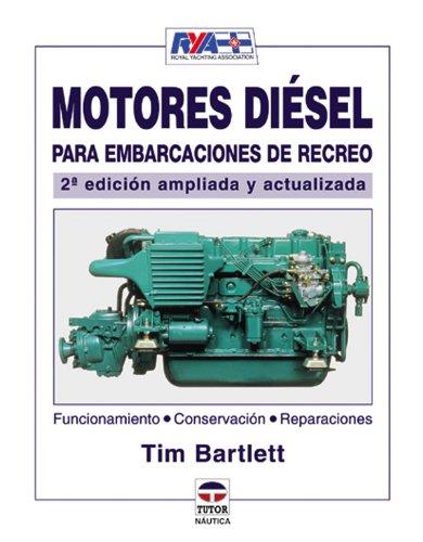 Motores Diesel Para Embarcaciónes de Recreo por Tim Bartlett
