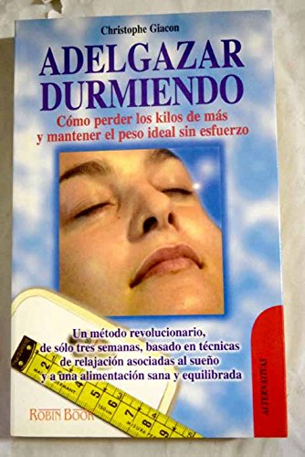 Adelgazar durmiendo (Alternativas Salud Natural) por Christophe Giacon