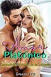 Amor platónico: Enamorada del amigo de mi hermano (Novela romantica en Español)