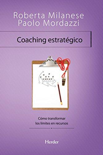 Coaching estratégico: Como transformar los limites en recursos (Problem Solving) de [Milanese