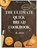 The Ultimate Quick Bread Cookbook Vol. 1: Feel the Spirit in Your Little Kitchen with 500 SPECIAL Quick Bread Recipes! (Biscuits Cookbook, Cornbread ... Volume 1 (Quick Bread Territory)