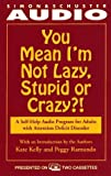 Telecharger Livres You Mean I m Not Lazy Stupid or Crazy A Self help Audio Program for Adults with Attention Deficit Disorder by Kate Kelly 1995 03 01 (PDF,EPUB,MOBI) gratuits en Francaise