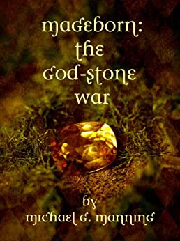 The God-Stone War (Mageborn Book 4) by [Manning, Michael G.]