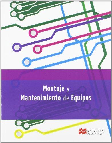 Montaje y Mantenimiento de Equipos (Sistemas Microinformáticos y Redes) por Salvador Martínez Bolinches