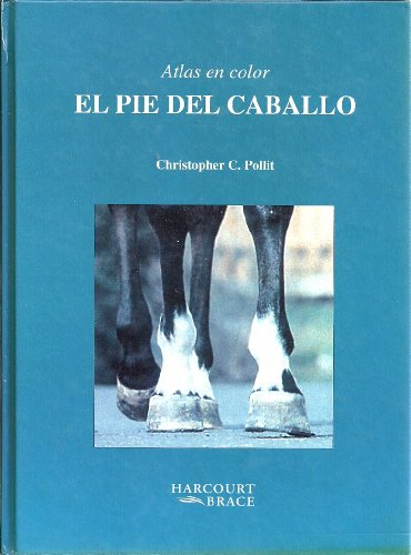 Atlas En Color El Pie Del Caballo por Christopher C. Pollitt