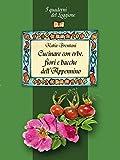 eBook Gratis da Scaricare Cucinare con erbe fiori e bacche dell Appennino I Quaderni del Loggione Damster Damster Quaderni del Loggione cultura enogastronomica (PDF,EPUB,MOBI) Online Italiano
