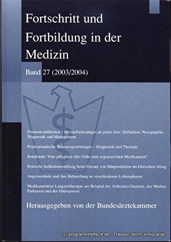 Fortschritt und Fortbildung in der Medizin Band 27 ( 2003 / 2004 )