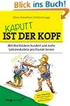 Kaputt ist der Kopf: Mit Wortbildern...