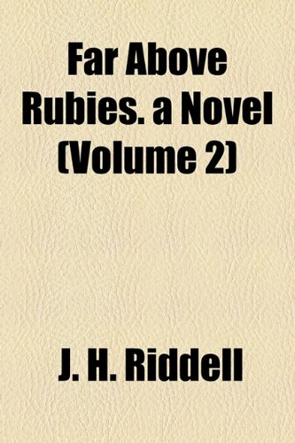 Far Above Rubies. a Novel (Volume 2)