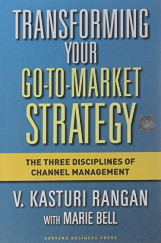 Transforming Your Go-to-Market Strategy: The Three Disciplines of Channel Management