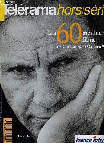 Telerama hors-serie - les 60 meilleurs films de cannes 95 a cannes 96