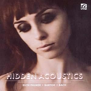 Bartók Sonata & Bach Partita No.2 for solo violin - Hidden Acoustics