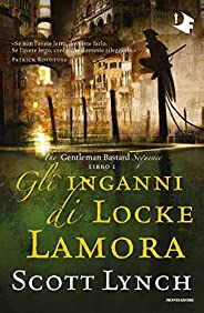 Gli inganni di Locke Lamora (The Gentleman Bastard Sequence Vol. 1)