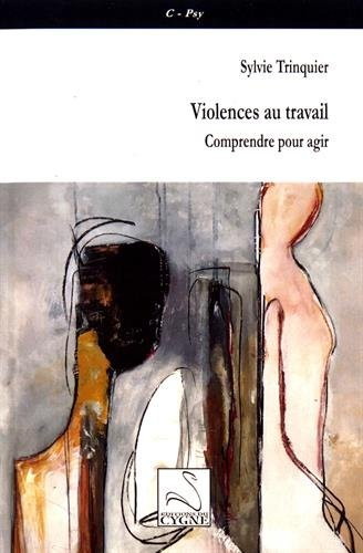Violences au travail : Comprendre pour agir