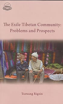 The Exile Tibetan Community: Problems And Prospects: LTWA by [Rigzin, Tsewang]