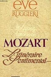 Wolfgang Amadeus Mozart L'Itinéraire Sentimental