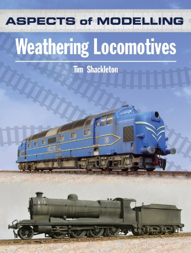 Aspects of Modelling: Weathering Locomotives and Rolling Stock