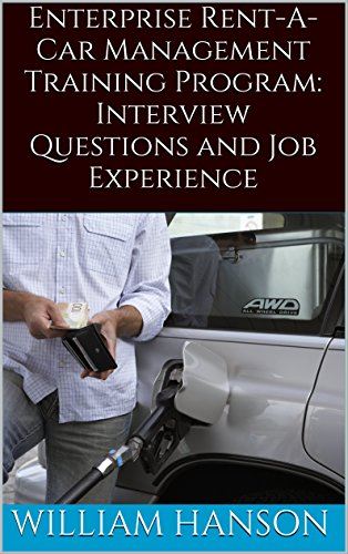 Enterprise Rent A Car Management Training Program Interview Questions, Job Experience and Enterprise Management Trainee Interview Process (English Edition) - Car Enterprise