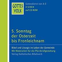 Gottes Volk LJ A5/2014 CD-ROM: 5. Sonntag der Osterzeit bis Fronleichnam