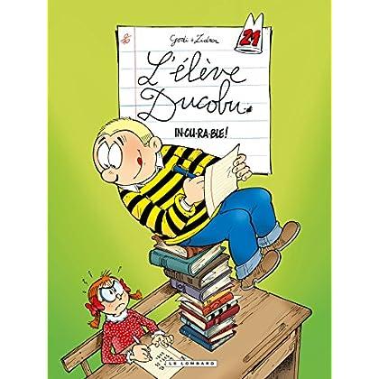 L'Elève Ducobu  - Tome 21 - In-cu-ra-ble!