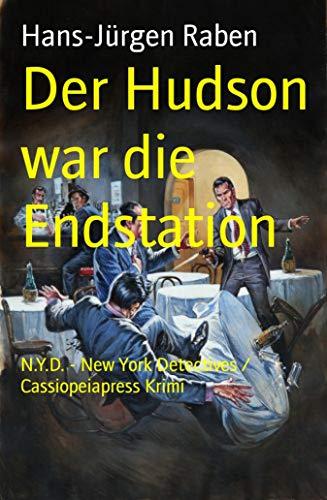 Der Hudson war die Endstation: N.Y.D. - New York Detectives / Cassiopeiapress Krimi