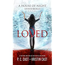 Loved (House of Night Other World Series, 1)