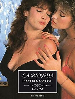 La Bionda: Piaceri nascosti di [Mai, Erica]