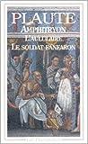 Amphitryon. l'Aululaire. le Soldat fanfaron de Plaute ( 4 janvier 1999 ) - Flammarion (4 janvier 1999)