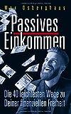 Passives Einkommen: Die 40 leichtesten Wege zu Deiner Finanziellen Freiheit