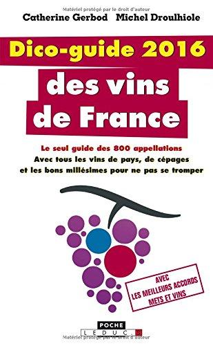 Dico-guide 2016 des vins de France par Catherine Gerbod