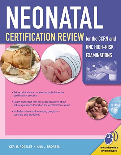 Neonatal Certification Review For The CCRN And RNC High-Risk Examinations