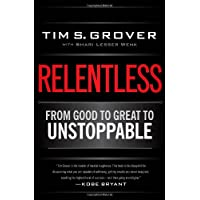 Relentless: From Good to Great to Unstoppable (Tim Grover Winning Series)