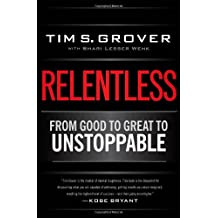 Relentless: From Good to Great to Unstoppable-