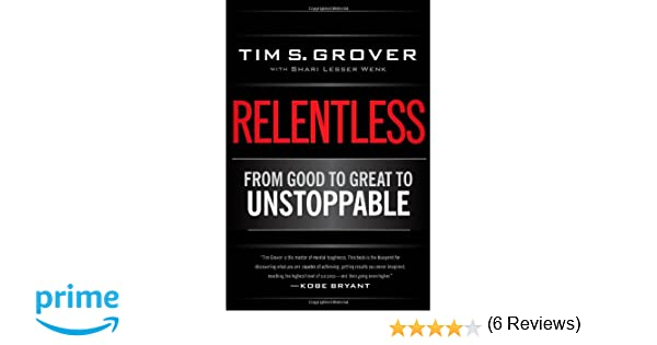 quality design 8fea0 a5db2 Amazon.fr - Relentless  From Good to Great to Unstoppable- - Tim S. Grover,  Shari Wenk - Livres