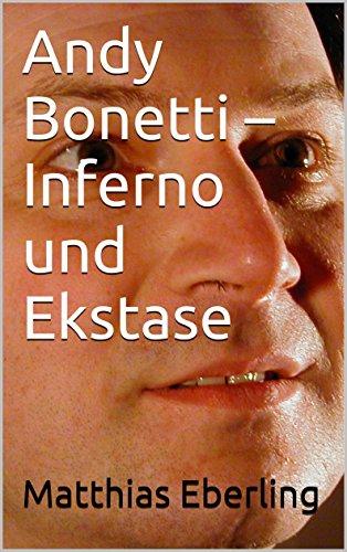 Andy Bonetti - Inferno und Ekstase