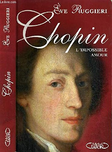 CHOPIN.L'IMPOSSIBLE AMOUR