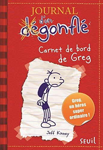 Carnet de bord de Greg Heffley. Journal d'un dégonflé, tome 1 (01)
