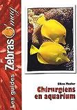 Les Poissons Chirurgiens en aquarium - Soins et reproduction