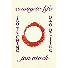 Tao Te Ching by Lao Tzu: A Version by Jon Atack (English Edition)