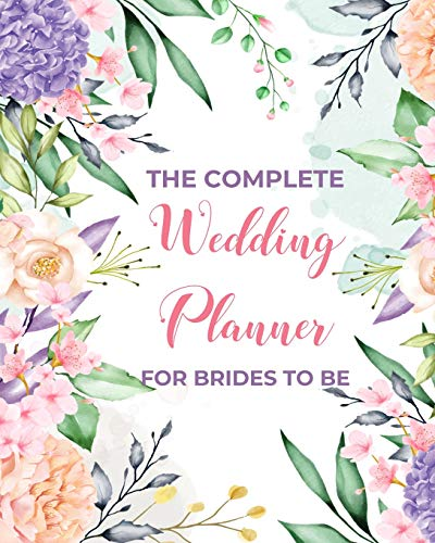 Planner FOR BRIDES TO BE: Organizer,Checklists, Worksheets,Guest Lists,Party Planning, Essential Tools to Plan the Perfect ... Based On What Brides (and Grooms) Want(Vol.4) ()