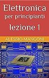 Elettronica Best Deals - Elettronica per principianti lezione 1
